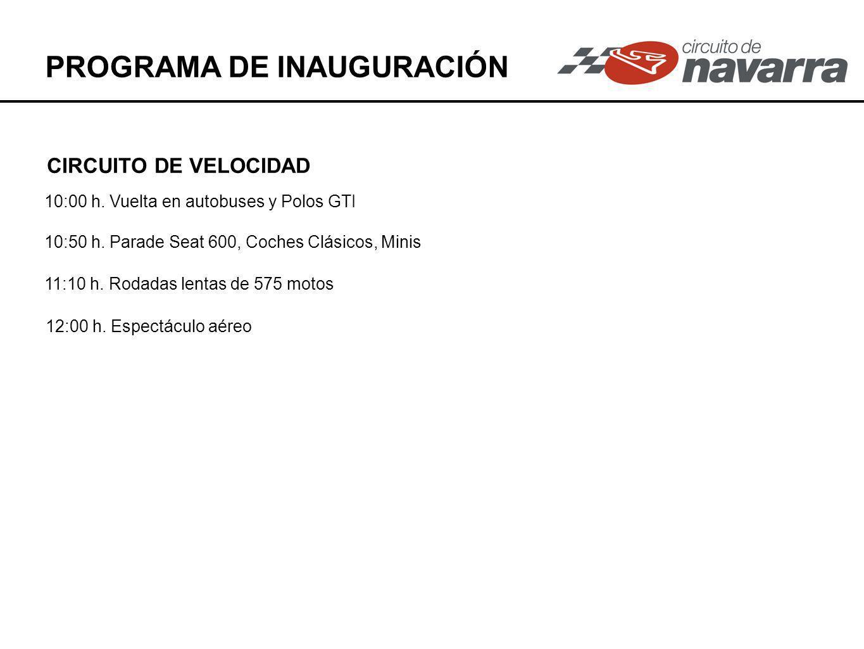 PROGRAMA DE INAUGURACIÓN 10:00 h. Vuelta en autobuses y Polos GTI 10:50 h.
