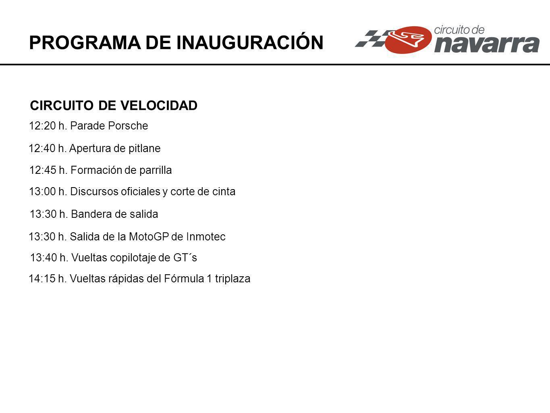 PROGRAMA DE INAUGURACIÓN 12:20 h. Parade Porsche 12:40 h.