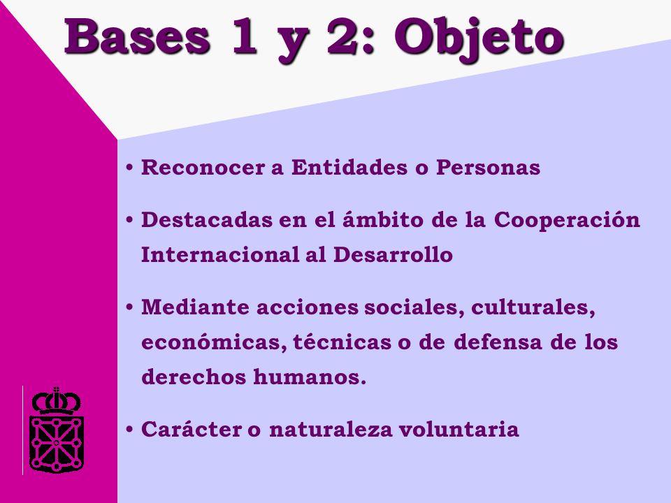 Bases 1 y 2: Objeto Reconocer a Entidades o Personas Destacadas en el ámbito de la Cooperación Internacional al Desarrollo Mediante acciones sociales, culturales, económicas, técnicas o de defensa de los derechos humanos.