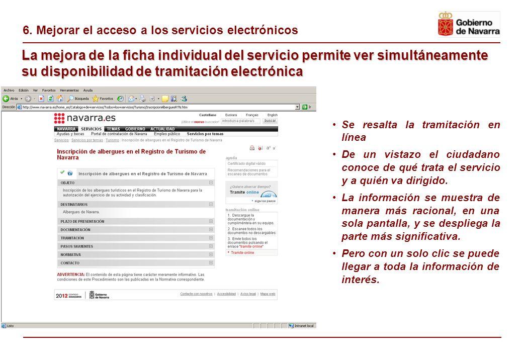 6. Mejorar el acceso a los servicios electrónicos Se incorpora en cada servicio un icono que informa de su nivel de tramitación: Información Descarga