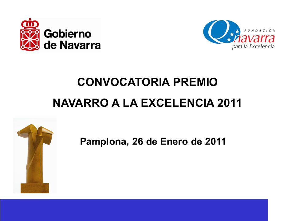 CONVOCATORIA PREMIO NAVARRO A LA EXCELENCIA 2011 Pamplona, 26 de Enero de 2011
