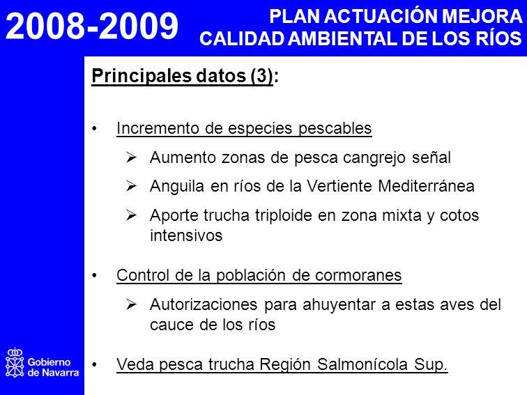 2008-2009 PLAN ACTUACIÓN MEJORA CALIDAD AMBIENTAL DE LOS RÍOS Principales datos (3): Incremento de especies pescables Aumento zonas de pesca cangrejo