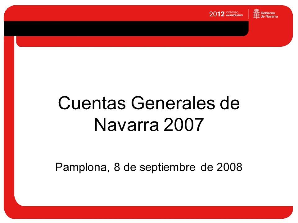 Cuentas Generales de Navarra 2007 Pamplona, 8 de septiembre de 2008