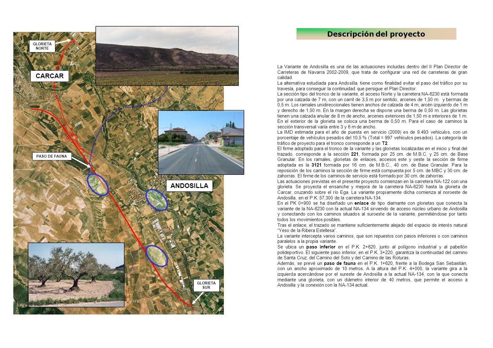 Descripción del proyecto La Variante de Andosilla es una de las actuaciones incluidas dentro del II Plan Director de Carreteras de Navarra 2002-2009,