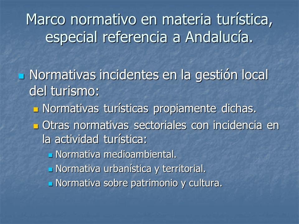 Marco normativo en materia turística, especial referencia a Andalucía. Normativas incidentes en la gestión local del turismo: Normativas incidentes en
