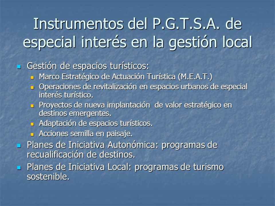 Instrumentos del P.G.T.S.A. de especial interés en la gestión local Gestión de espacios turísticos: Gestión de espacios turísticos: Marco Estratégico