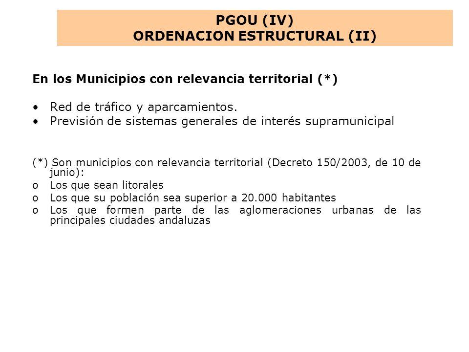 En los Municipios con relevancia territorial (*) Red de tráfico y aparcamientos. Previsión de sistemas generales de interés supramunicipal (*) Son mun