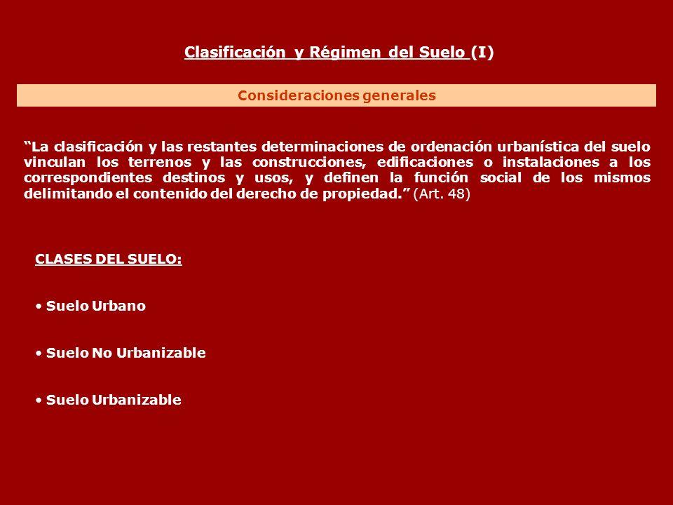 Clasificación y Régimen del Suelo (I) Consideraciones generales La clasificación y las restantes determinaciones de ordenación urbanística del suelo v