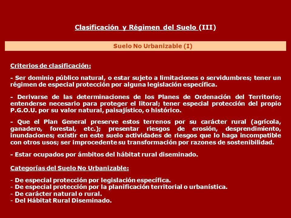 Criterios de clasificación: - Ser dominio público natural, o estar sujeto a limitaciones o servidumbres; tener un régimen de especial protección por a