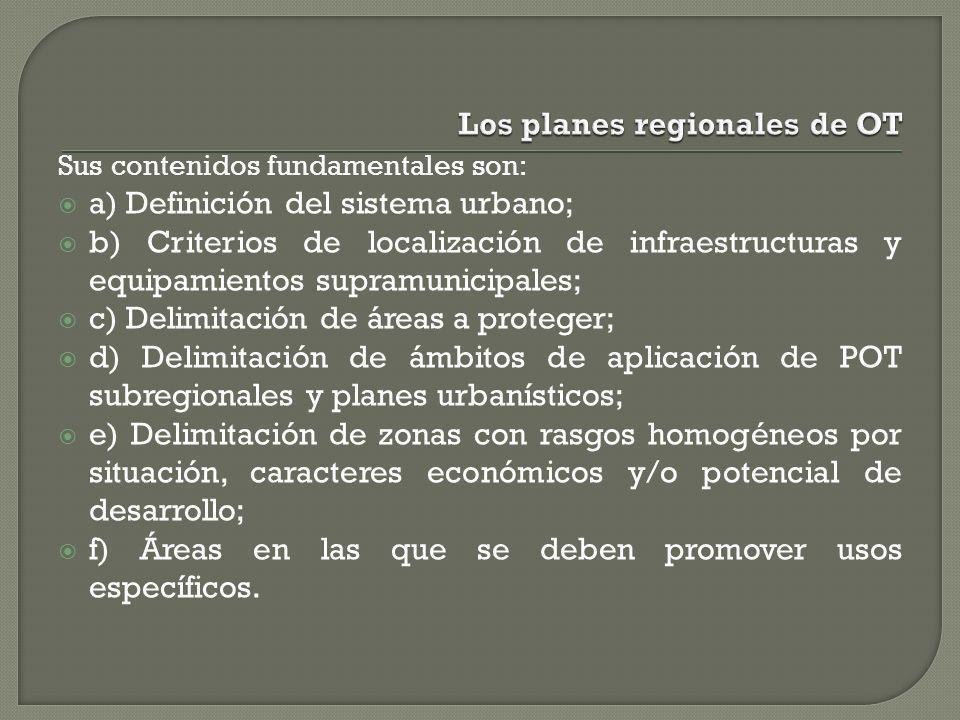 Sus contenidos fundamentales son: a) Definición del sistema urbano; b) Criterios de localización de infraestructuras y equipamientos supramunicipales;