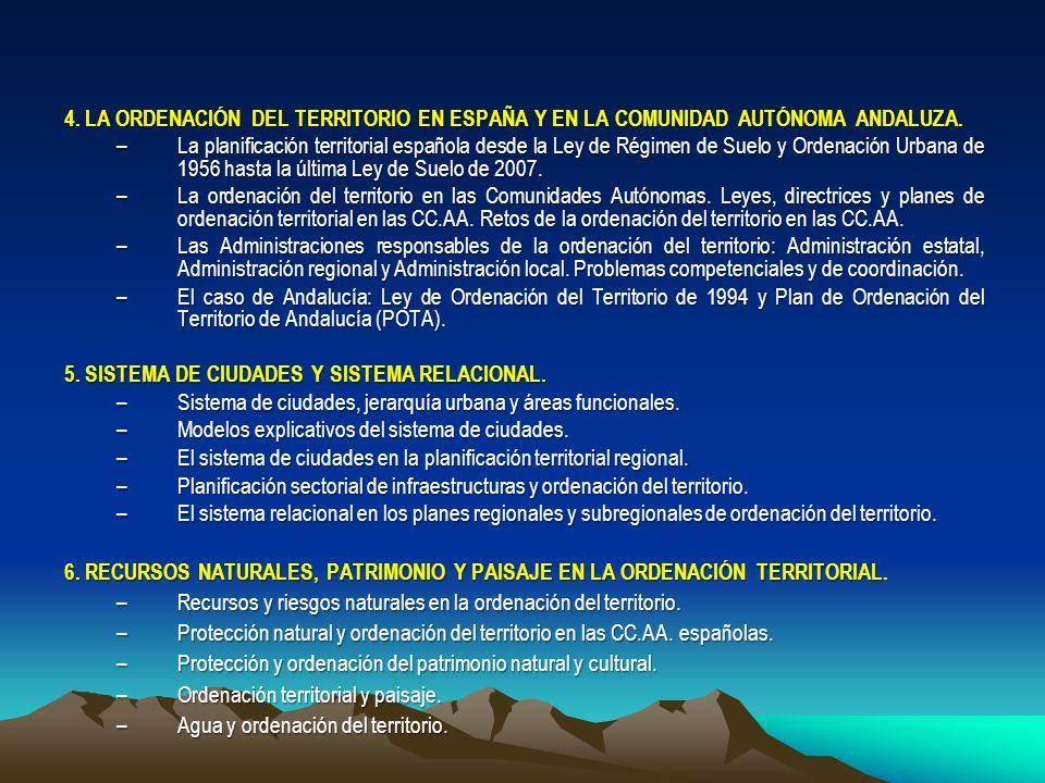 4. LA ORDENACIÓN DEL TERRITORIO EN ESPAÑA Y EN LA COMUNIDAD AUTÓNOMA ANDALUZA. –La planificación territorial española desde la Ley de Régimen de Suelo