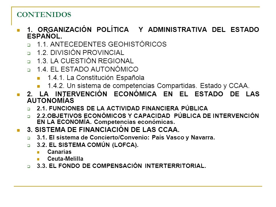 CONTENIDOS 1. ORGANIZACIÓN POLÍTICA Y ADMINISTRATIVA DEL ESTADO ESPAÑOL. 1.1. ANTECEDENTES GEOHISTÓRICOS 1.2. DIVISIÓN PROVINCIAL 1.3. LA CUESTIÓN REG