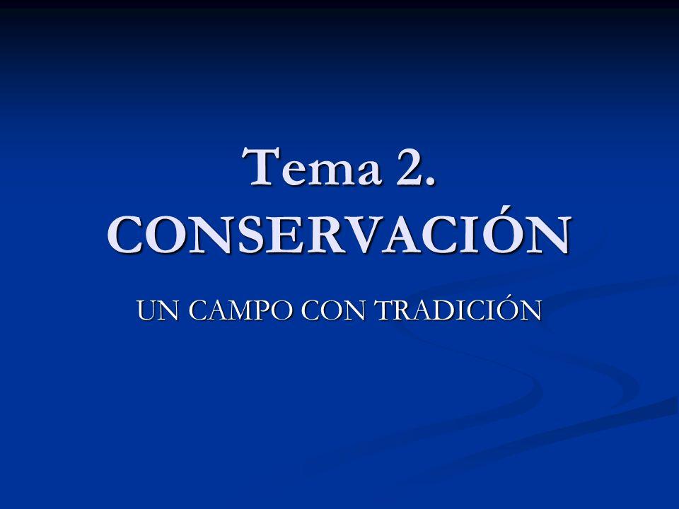 Tema 2. CONSERVACIÓN UN CAMPO CON TRADICIÓN