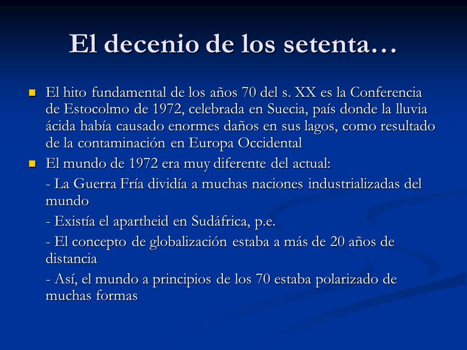 El decenio de los setenta… El hito fundamental de los años 70 del s. XX es la Conferencia de Estocolmo de 1972, celebrada en Suecia, país donde la llu