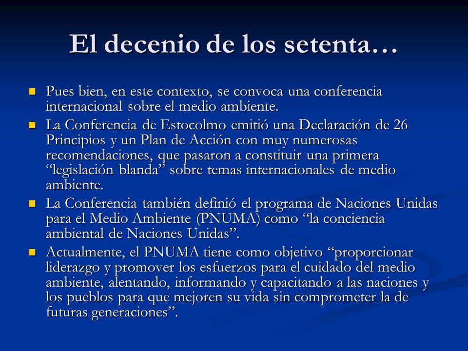 El decenio de los setenta… Pues bien, en este contexto, se convoca una conferencia internacional sobre el medio ambiente. Pues bien, en este contexto,