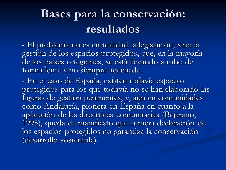 Bases para la conservación: resultados - El problema no es en realidad la legislación, sino la gestión de los espacios protegidos, que, en la mayoría