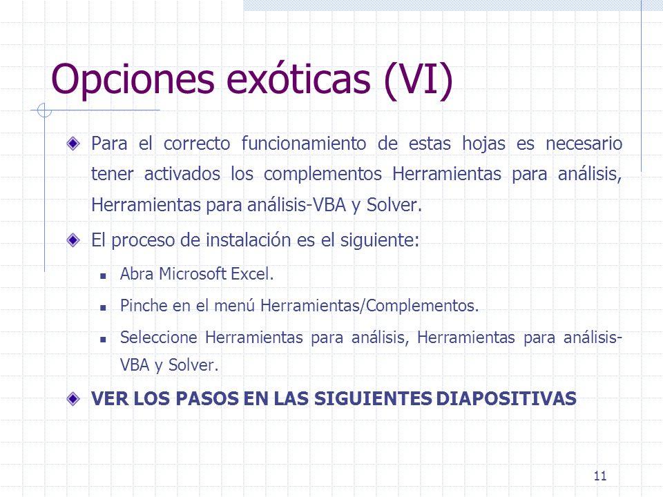 12 Opciones exóticas (VII) Paso 1: haga clic en herramientas/Complementos
