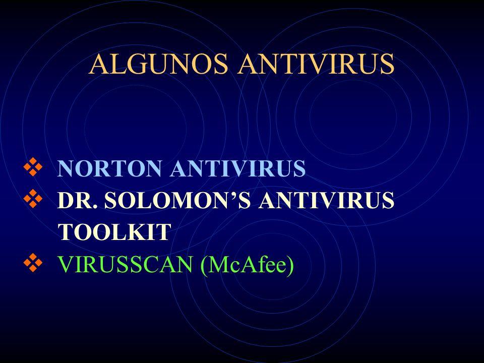 MEDIDAS DE PREVENCION o Tener un Antivirus instalado. o Controlar la entrada de archivos al disco duro. o Programa chequeador de integridad para los a