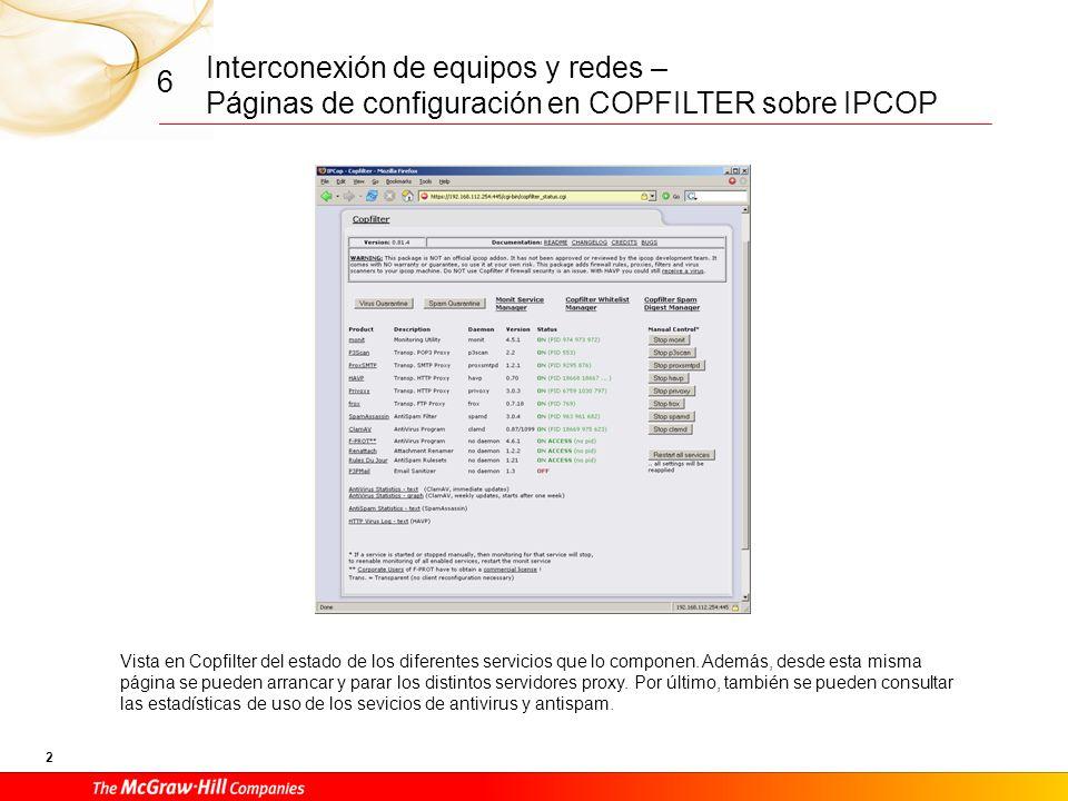 Interconexión de equipos y redes – Páginas de configuración en COPFILTER sobre IPCOP 1 6 Página de configuración de Copfilter, una extensión de software que se instala sobre IPCOP (proxy y firewall de libre distribución), que permite gestionar a través de diferentes servicios proxy algunos sistemas de filtrado para distintos servicios de red como correo, ftp o navegación web.