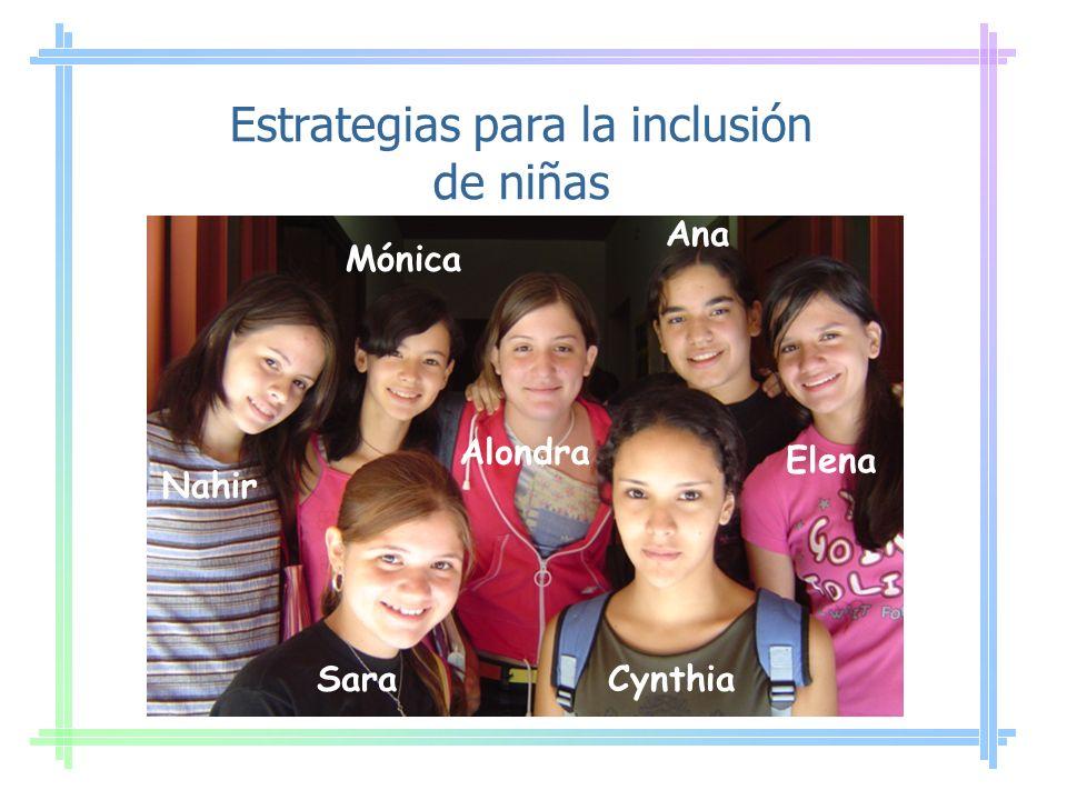 Estrategias para la inclusión de niñas Nahir Mónica Alondra Ana Elena SaraCynthia