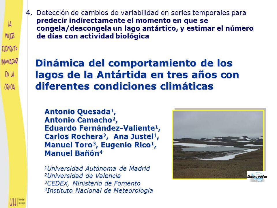 Con los datos de la temperatura del agua, una serie de la que ya tenemos cinco años de historia, estimamos indirectamente cuándo se congelan los lagos en la Península Byers (Islas Shetland del Sur, Antártida) Esta variable es muy importante porque determina el tiempo que dura el ciclo de actividad biológica Nunca hemos estado allí para verlo BUSCAMOS EL MOMENTO EN EL QUE SE PRODUCE EL CAMBIO EN LA VARIABILIDAD DE LAS TEMPERATURAS DEL AGUA COMO INDICADOR DE LA CONGELACIÓN Incluso este método indirecto presenta muchos problemas, la falta de energía durante algún invierno provocó fallos en los registros, la serie está llena de datos missing y atípicos