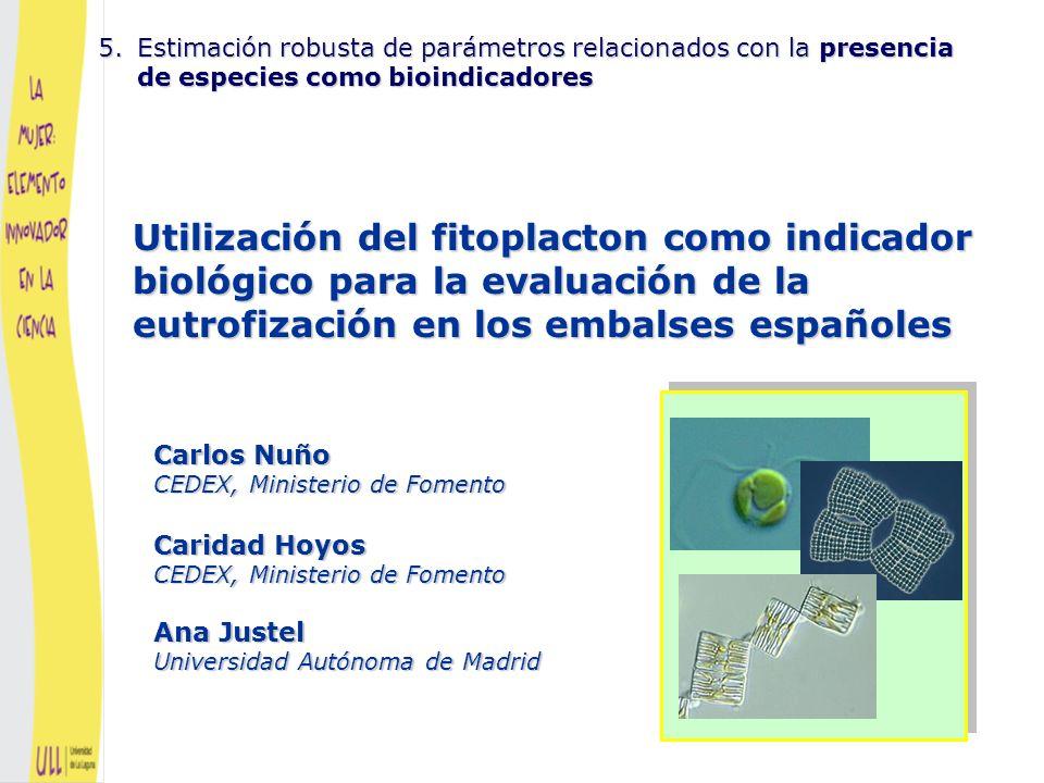 UTILIZACIÓN DEL FITOPLACTON COMO INDICADOR BIOLÓGICO PARA LA EVALUACIÓN DE LA EUTROFIZACIÓN EN LOS EMBALSES ESPAÑOLES C.