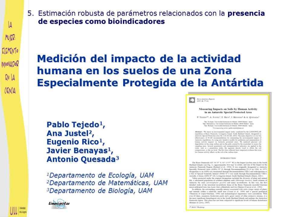 Estudio del impacto de los investigadores de la expedición LIMNOPOLAREstudio del impacto de los investigadores de la expedición LIMNOPOLAR Lugar: Península Byers, SPA Nº.