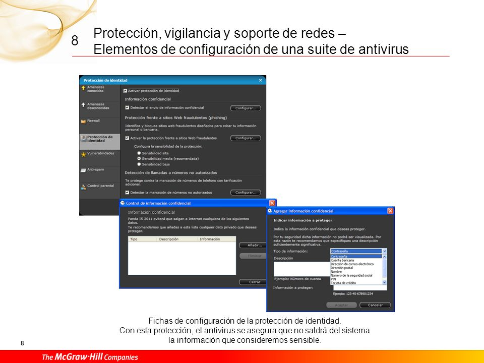 Protección, vigilancia y soporte de redes – Elementos de configuración de una suite de antivirus 18 8 Estadísticas de utilización y detección del antivirus para cada uno de los servicios.