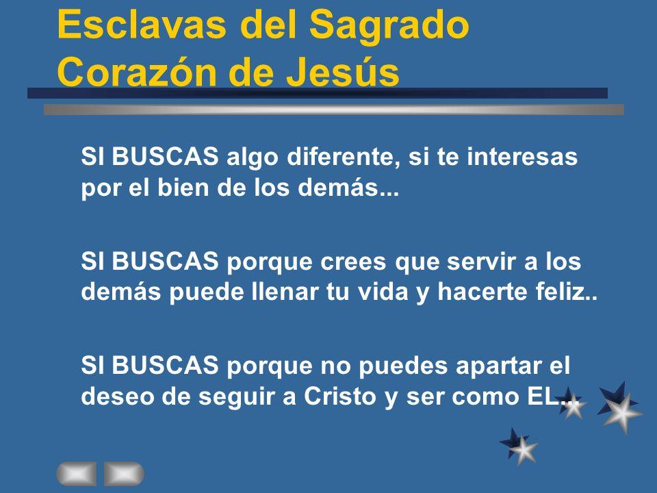 Esclavas del Sagrado Corazón de Jesús SI BUSCAS algo diferente, si te interesas por el bien de los demás...