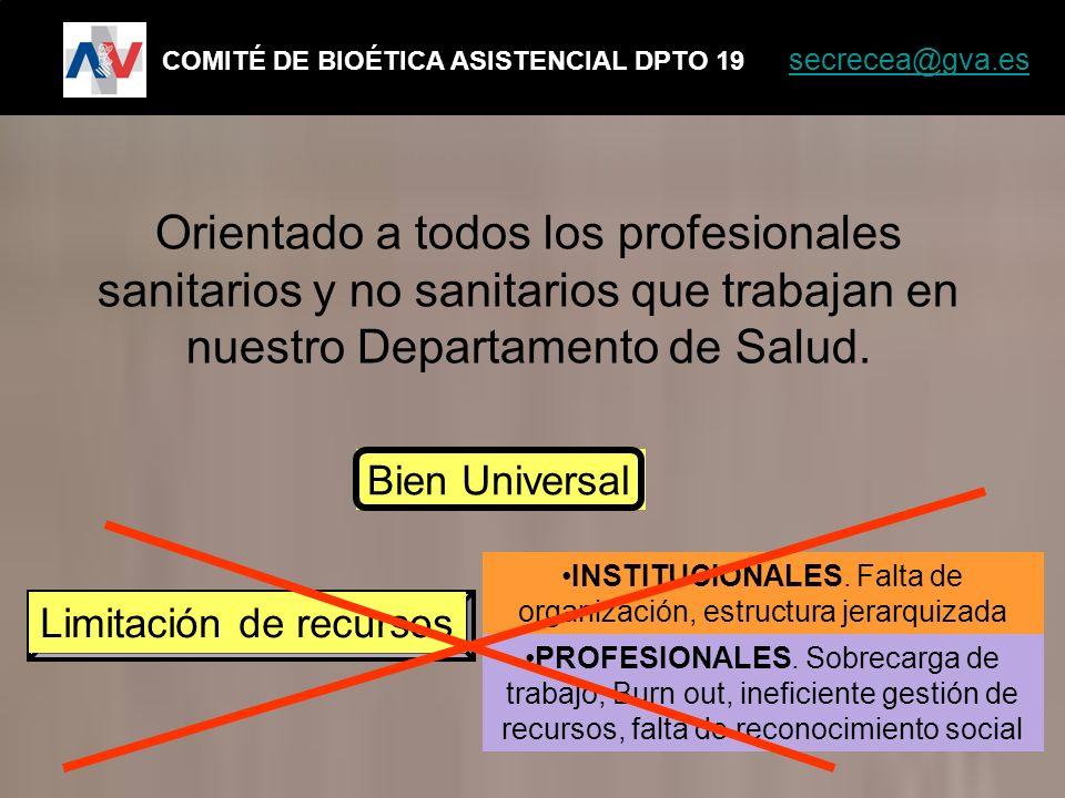 COMITÉ DE BIOÉTICA ASISTENCIAL DPTO 19 secrecea@gva.es secrecea@gva.es Orientado a todos los profesionales sanitarios y no sanitarios que trabajan en