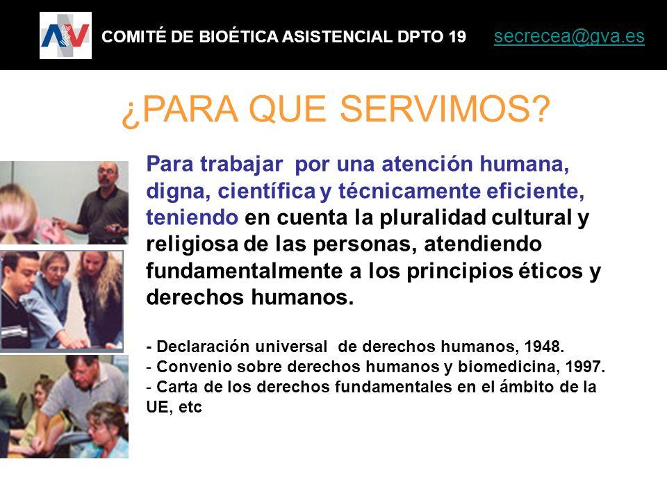 Para trabajar por una atención humana, digna, científica y técnicamente eficiente, teniendo en cuenta la pluralidad cultural y religiosa de las person