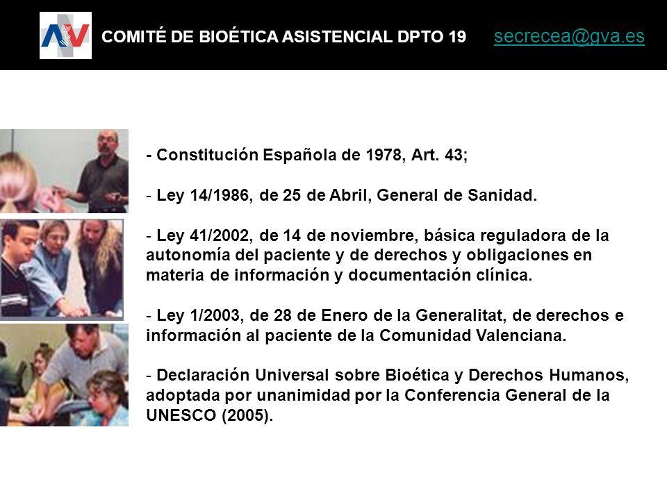 - Constitución Española de 1978, Art. 43; - Ley 14/1986, de 25 de Abril, General de Sanidad. - Ley 41/2002, de 14 de noviembre, básica reguladora de l