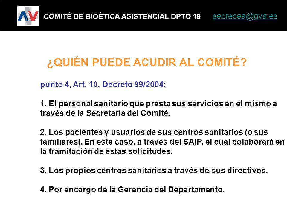 punto 4, Art. 10, Decreto 99/2004: 1. El personal sanitario que presta sus servicios en el mismo a través de la Secretaría del Comité. 2. Los paciente