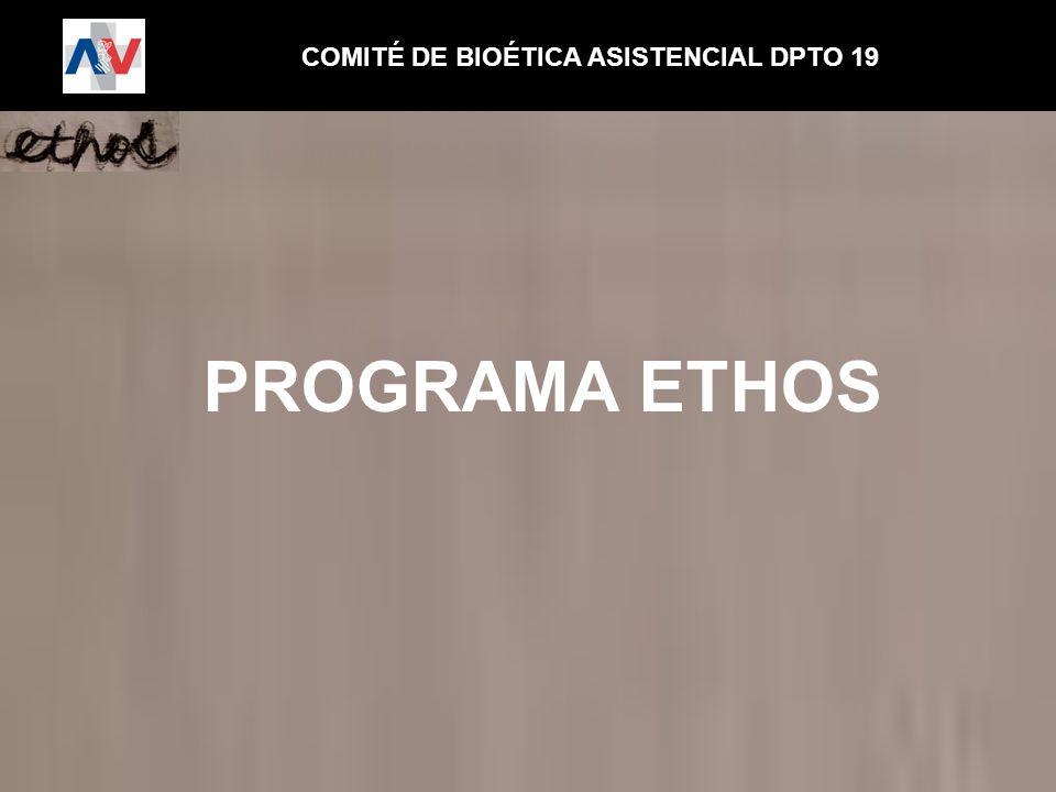 COMITÉ DE BIOÉTICA ASISTENCIAL DPTO 19 PROGRAMA ETHOS