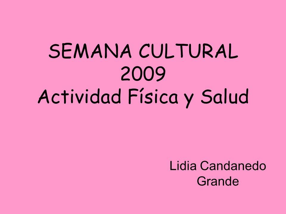 SEMANA CULTURAL 2009 Actividad Física y Salud Lidia Candanedo Grande