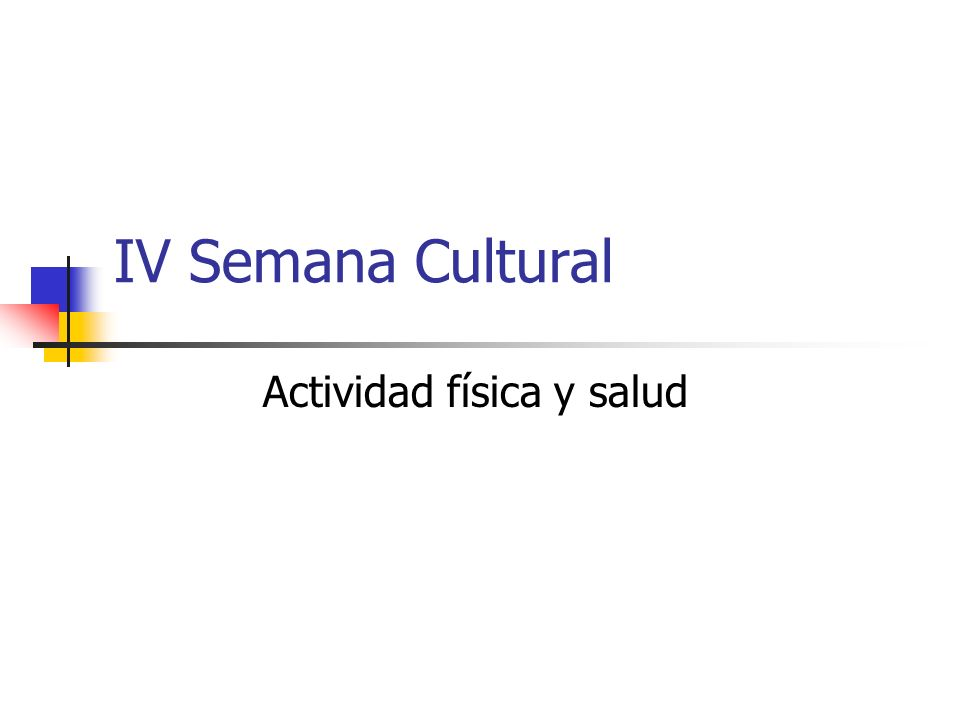IV Semana Cultural Actividad física y salud