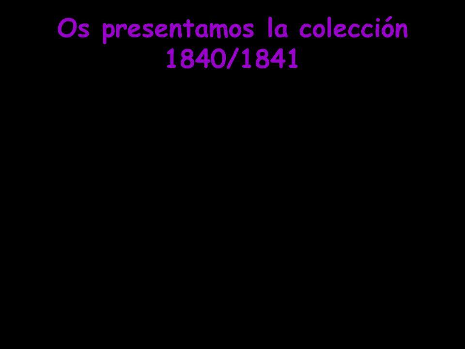 Os presentamos la colección 1840/1841