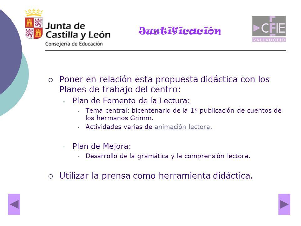 Poner en relación esta propuesta didáctica con los Planes de trabajo del centro: Plan de Fomento de la Lectura: Tema central: bicentenario de la 1ª pu