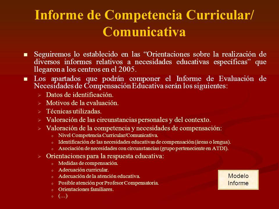 Informe de Competencia Curricular/ Comunicativa Seguiremos lo establecido en las Orientaciones sobre la realización de diversos informes relativos a n