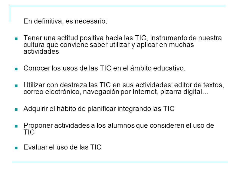 CONCLUSIÓN Metodología Docente - Integración de recursos TIC (como instrumento, como recurso didáctico y como contenido de aprendizaje) en los planes docentes y programas formativos.