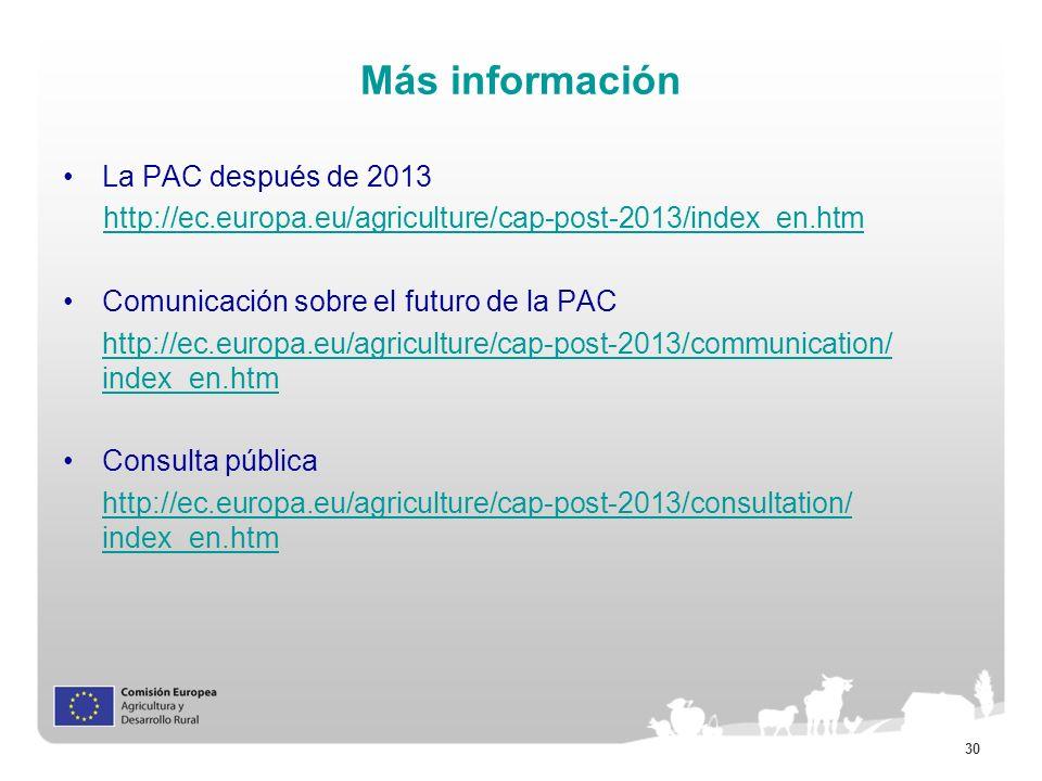 30 Más información La PAC después de 2013 http://ec.europa.eu/agriculture/cap-post-2013/index_en.htm Comunicación sobre el futuro de la PAC http://ec.