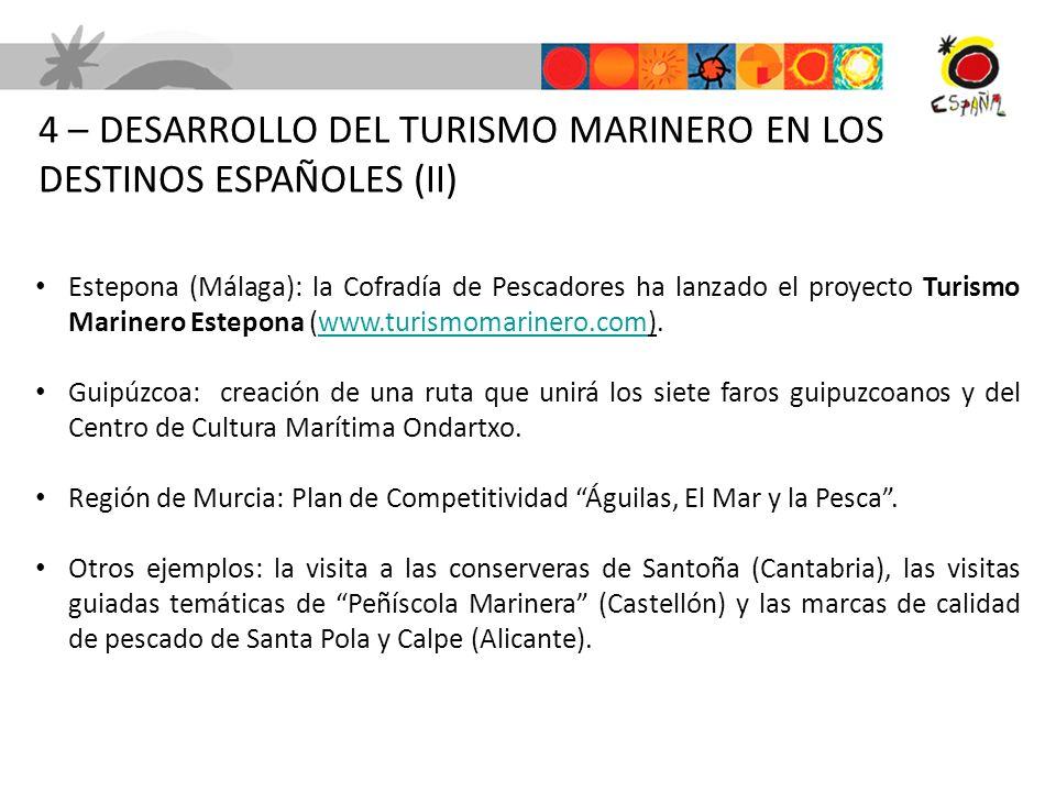 4 – DESARROLLO DEL TURISMO MARINERO EN LOS DESTINOS ESPAÑOLES (II) Estepona (Málaga): la Cofradía de Pescadores ha lanzado el proyecto Turismo Mariner