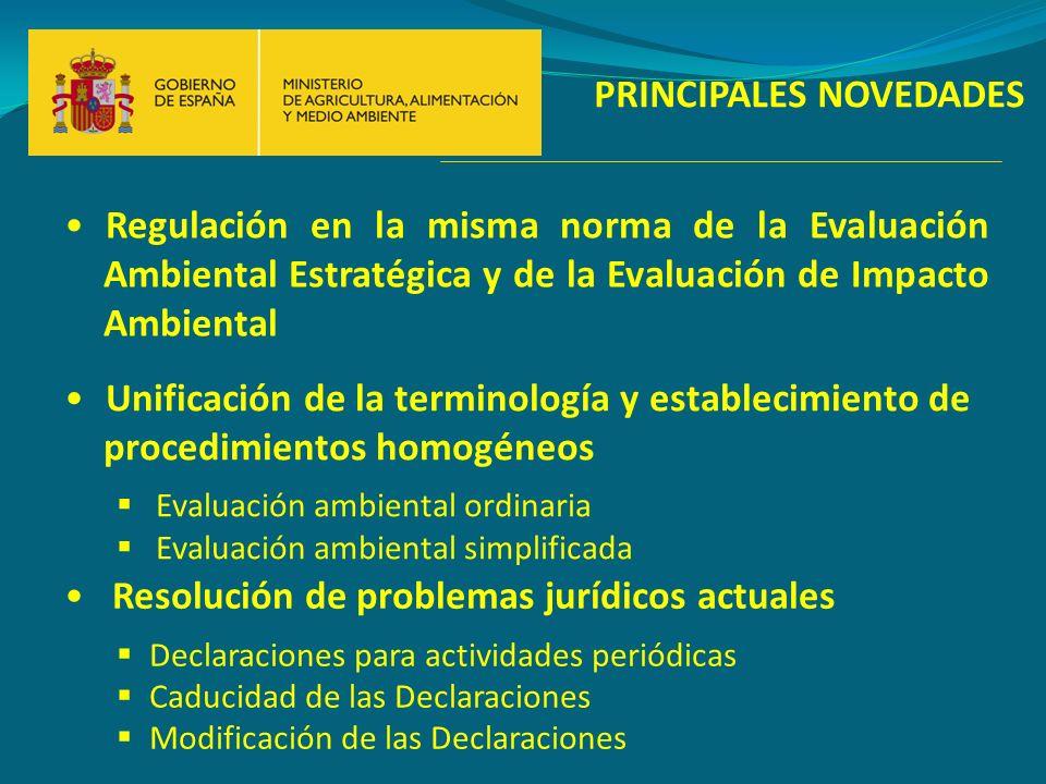 PRINCIPALES NOVEDADES Regulación en la misma norma de la Evaluación Ambiental Estratégica y de la Evaluación de Impacto Ambiental Resolución de proble