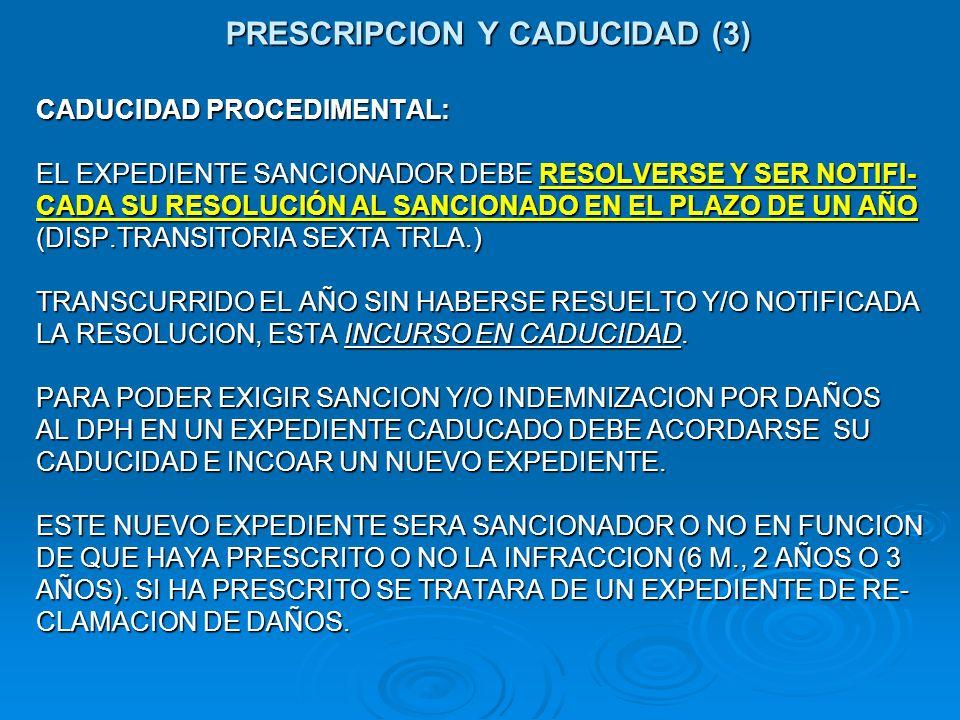 PRESCRIPCION Y CADUCIDAD (3) CADUCIDAD PROCEDIMENTAL: EL EXPEDIENTE SANCIONADOR DEBE RESOLVERSE Y SER NOTIFI- CADA SU RESOLUCIÓN AL SANCIONADO EN EL P