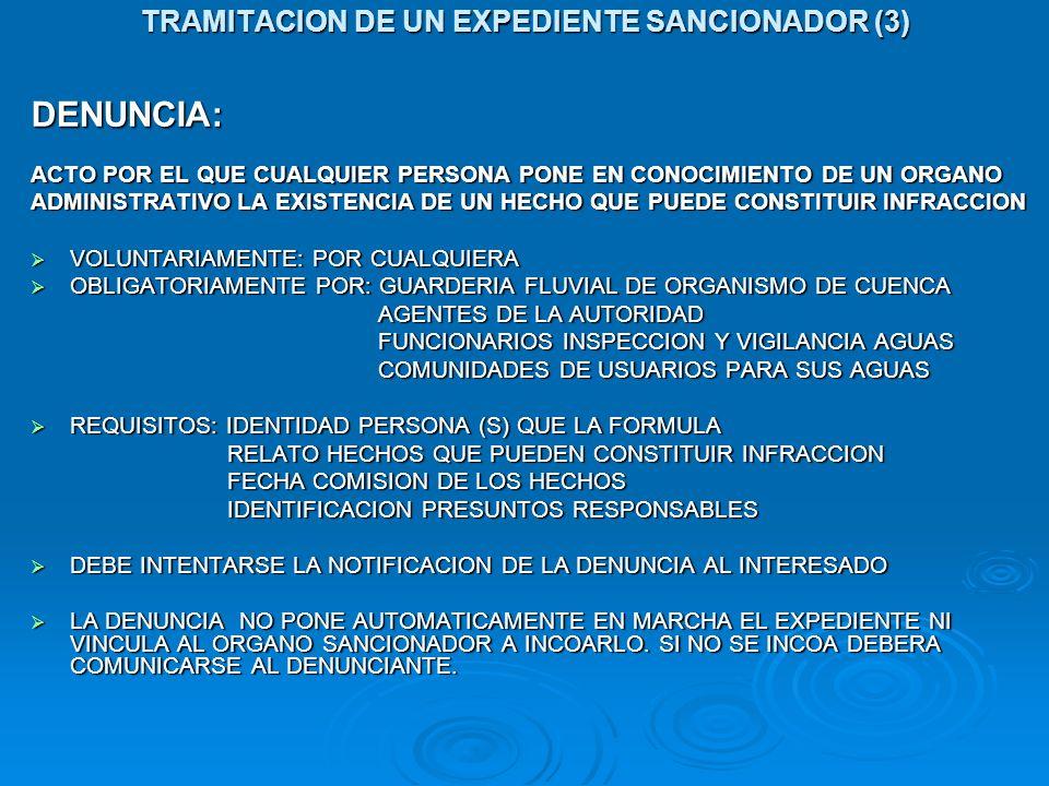 TRAMITACION DE UN EXPEDIENTE SANCIONADOR (3) DENUNCIA: ACTO POR EL QUE CUALQUIER PERSONA PONE EN CONOCIMIENTO DE UN ORGANO ADMINISTRATIVO LA EXISTENCI