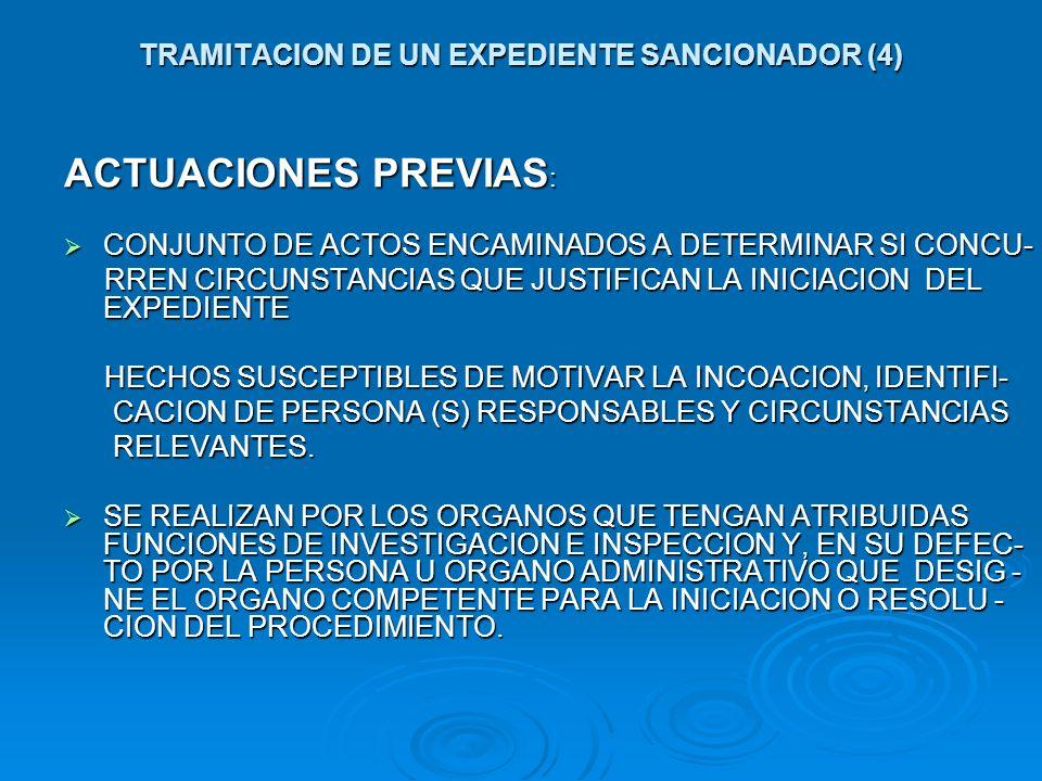 TRAMITACION DE UN EXPEDIENTE SANCIONADOR (4) ACTUACIONES PREVIAS : CONJUNTO DE ACTOS ENCAMINADOS A DETERMINAR SI CONCU- CONJUNTO DE ACTOS ENCAMINADOS