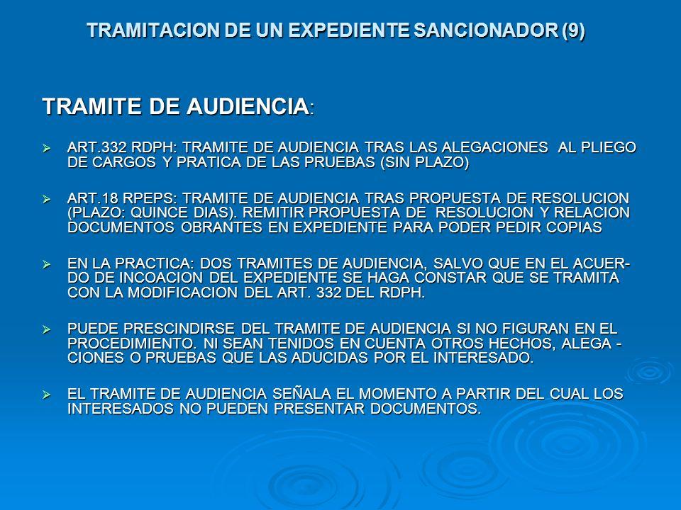 TRAMITACION DE UN EXPEDIENTE SANCIONADOR (9) TRAMITE DE AUDIENCIA : ART.332 RDPH: TRAMITE DE AUDIENCIA TRAS LAS ALEGACIONES AL PLIEGO DE CARGOS Y PRAT
