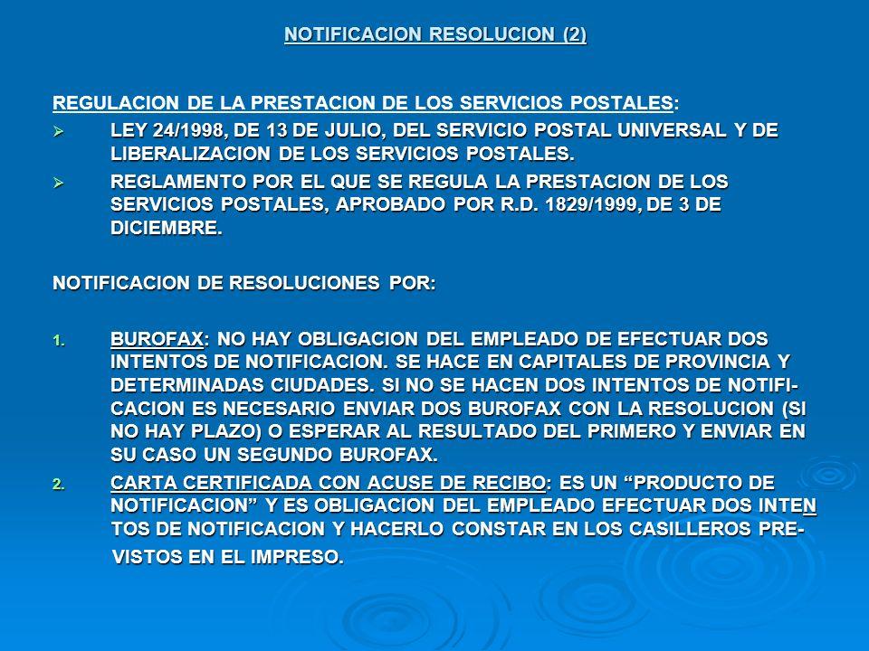 NOTIFICACION RESOLUCION (2) REGULACION DE LA PRESTACION DE LOS SERVICIOS POSTALES: LEY 24/1998, DE 13 DE JULIO, DEL SERVICIO POSTAL UNIVERSAL Y DE LIB