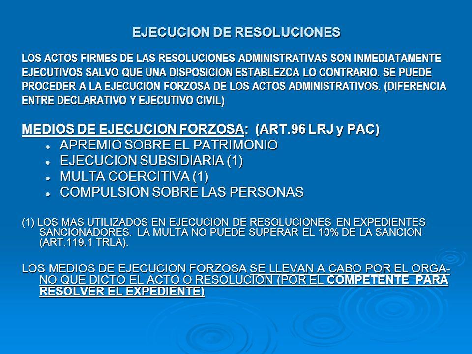 EJECUCION DE RESOLUCIONES LOS ACTOS FIRMES DE LAS RESOLUCIONES ADMINISTRATIVAS SON INMEDIATAMENTE EJECUTIVOS SALVO QUE UNA DISPOSICION ESTABLEZCA LO C