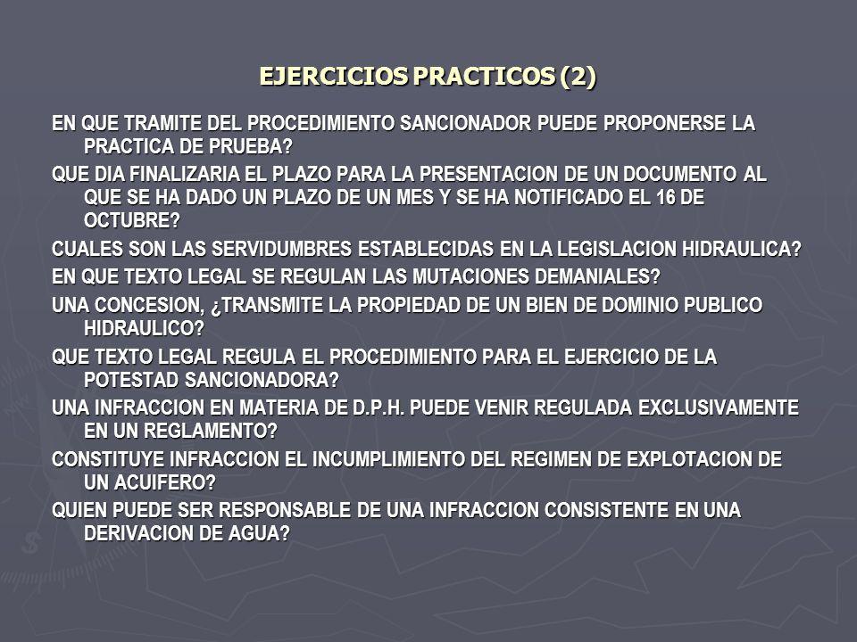 EJERCICIOS PRACTICOS (2) EN QUE TRAMITE DEL PROCEDIMIENTO SANCIONADOR PUEDE PROPONERSE LA PRACTICA DE PRUEBA? QUE DIA FINALIZARIA EL PLAZO PARA LA PRE